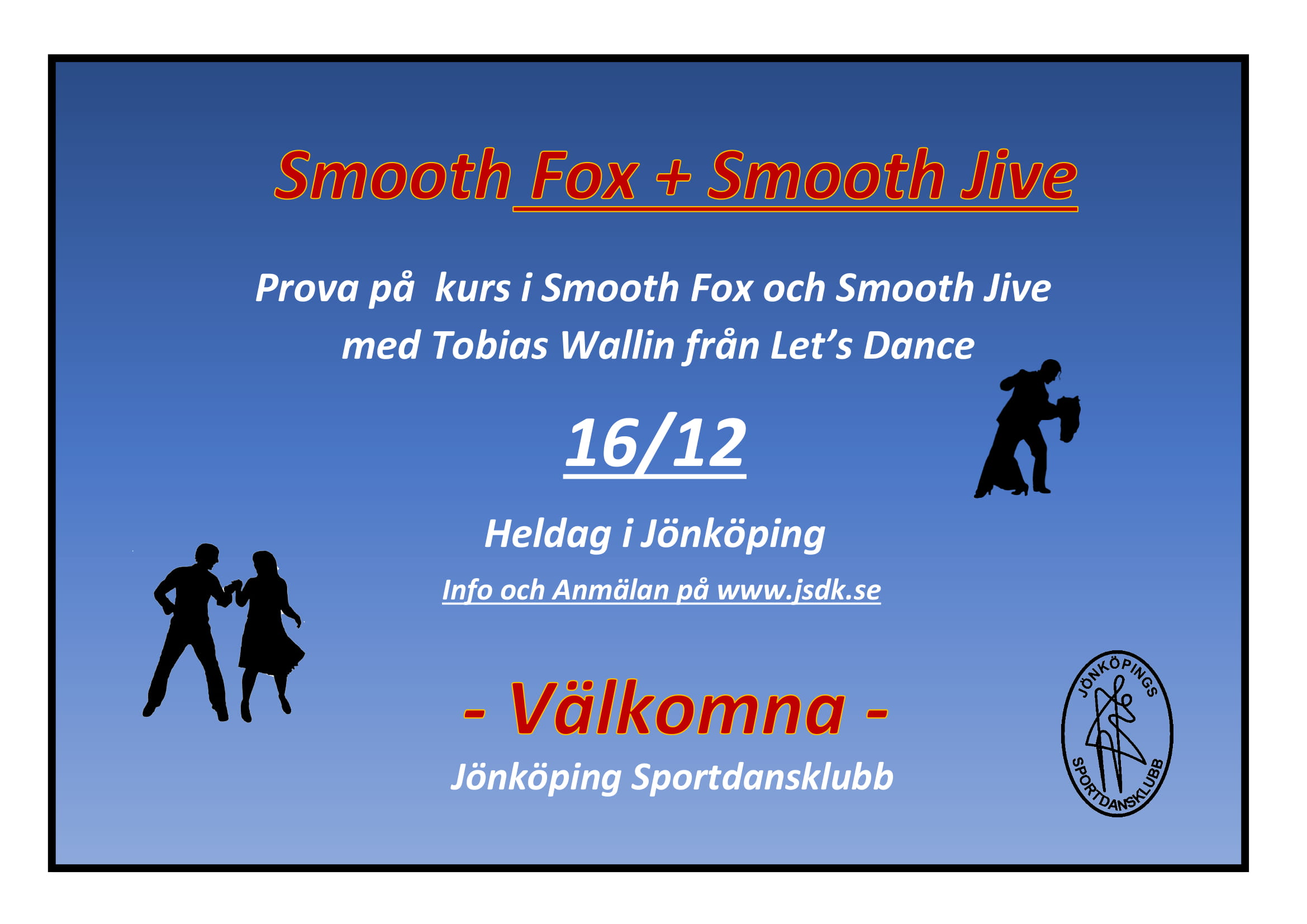 Smooth Fox och Smooth Jive